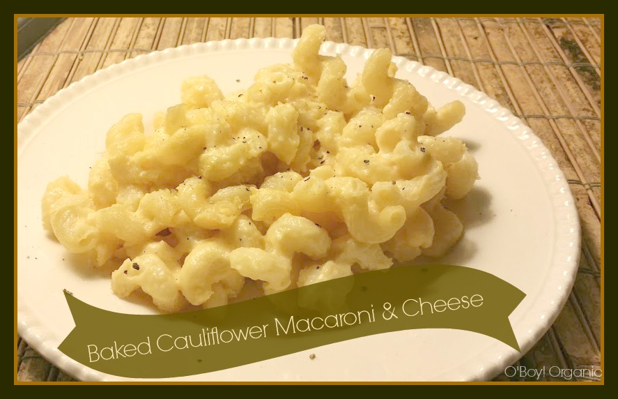 Baked Cauliflower Macaroni and Cheese