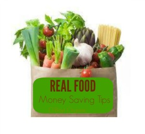 Real Food Money Saving Tips