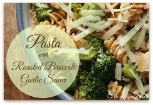Pasta with broccoli and roasted garlic