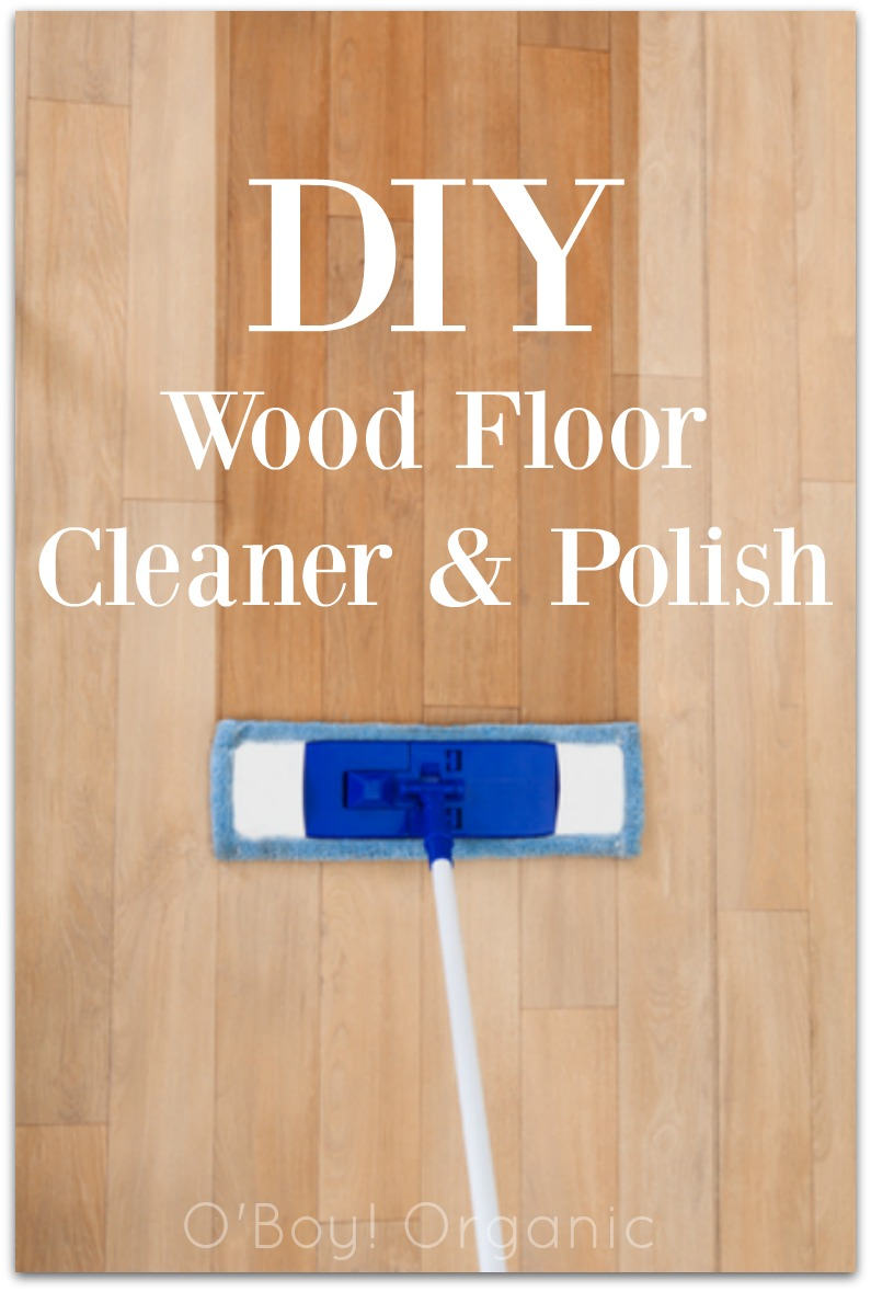 Diy Wood Floor Cleaner Amp Polish